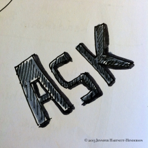 ASK by Jennifer Hartnett-Henderson©2013